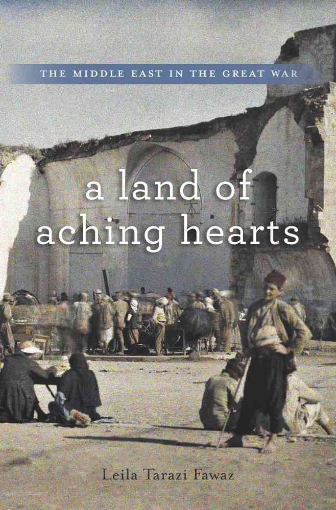 A Land of Aching Hearts By Fawaz, Leila Tarazi