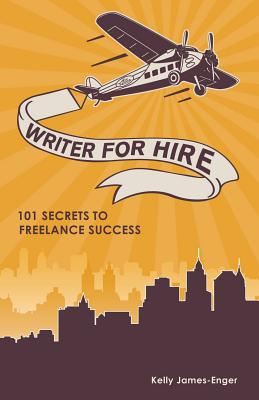 Writer for Hire By James-Enger, Kelly