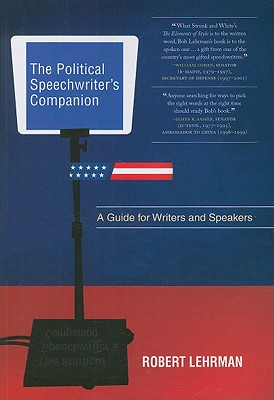 The Political Speechwriter's Companion By Lehrman, Robert
